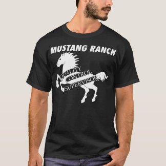 Mustang Ranch - Quality Control Supervisor T-Shirt