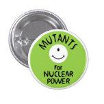 Mutantes para la energía atómica pin redondo 2,5 cm