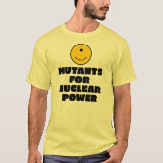 Mutants for Nuclear Power T-Shirt