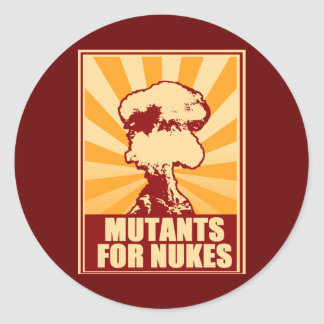 mutants for nukes classic round sticker