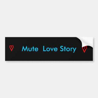 Mute  Love Story Bumper Sticker Car Bumper Sticker