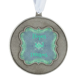 """Muted Green and Blue """"Hopes & Dreams"""" Pewter Ornament"""