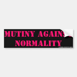 Mutiny Against Normality Bumper Stickers