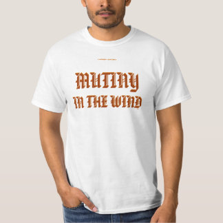 MUTINY IN THE WIND T-Shirt