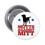 Mutts Against Mitt 2 Inch Round Button