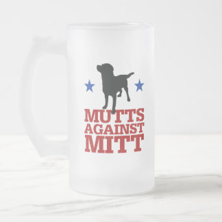 Mutts Against Mitt 16 Oz Frosted Glass Beer Mug
