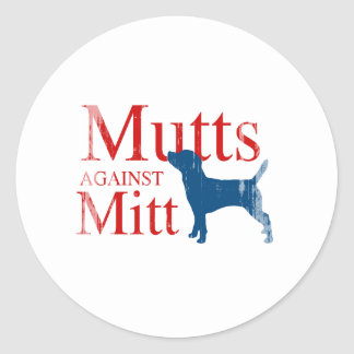 Mutts against Mitt.png Classic Round Sticker
