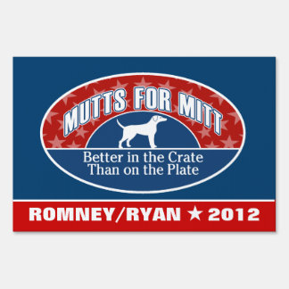 Mutts for Mitt - funny slogan for Romney Ryan Yard Signs