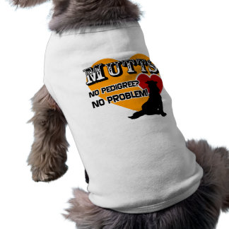 Mutts: No Pedigree? No Problem! Shirt