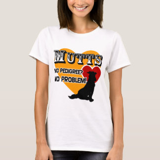 Mutts: No Pedigree? No Problem! T-Shirt
