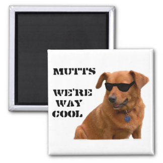 Mutts, We're Way Cool 2 Inch Square Magnet