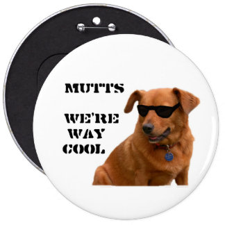 Mutts, We're Way Cool Pinback Button