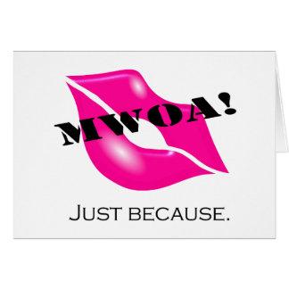 ¡Mwoa! Apenas porque. (Rosa 2) Tarjeta De Felicitación