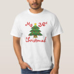 """""""My 36th Christmas""""...or whatever year you want! T-Shirt"""