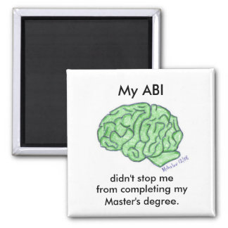 """My ABI didn't stop me..."" - Master's degree 2 Inch Square Magnet"