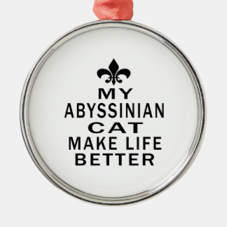 My Abyssinian Cat Make Life Better Round Metal Christmas Ornament