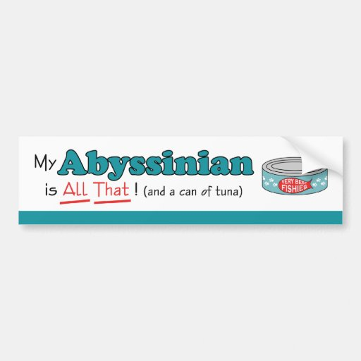 My Abyssinian is All That! Funny Kitty Bumper Sticker
