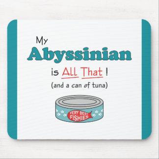 My Abyssinian is All That! Funny Kitty Mouse Pad
