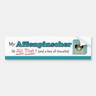 My Affenpinscher is All That! Bumper Sticker