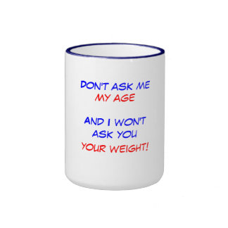 My Age Your Weight Mugs