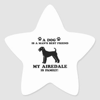 My Airedale family, your dog just a best friend Star Sticker