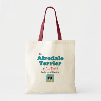 My Airedale Terrier is All That! Tote Bag