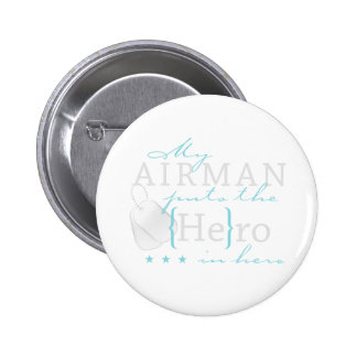 My Airman puts the He in Hero Pinback Button