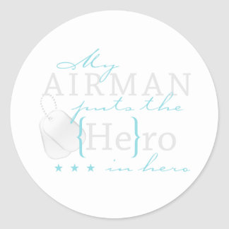 My Airman puts the He in Hero Classic Round Sticker