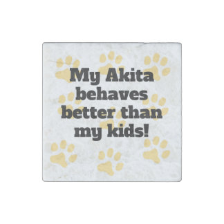 My Akita Behaves Better Stone Magnet