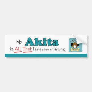 My Akita is All That! Bumper Sticker