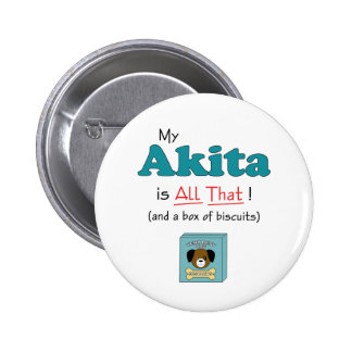 My Akita is All That! Pins
