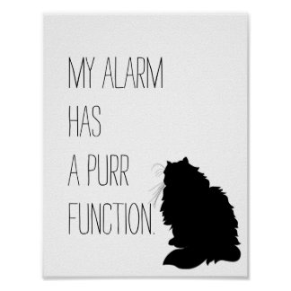 My alarm has a purr function. poster