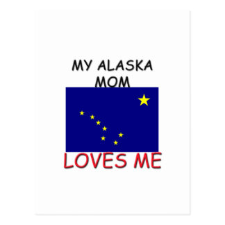 My Alaska Mom Loves Me Postcard