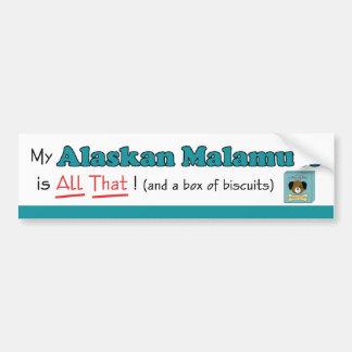 My Alaskan Malamute is All That! Bumper Sticker