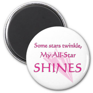 My all-star shines: Proud parent of an all-star 2 Inch Round Magnet