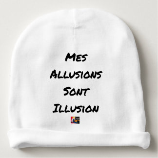 MY ALLUSIONS ARE ILLUSION - Word games Baby Beanie