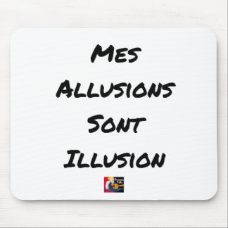 MY ALLUSIONS ARE ILLUSION - Word games Mouse Pad