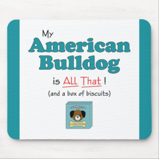 My American Bulldog is All That! Mousepads