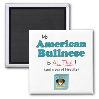 My American Bullnese is All That! 2 Inch Square Magnet