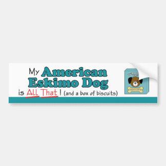 My American Eskimo Dog is All That! Bumper Sticker