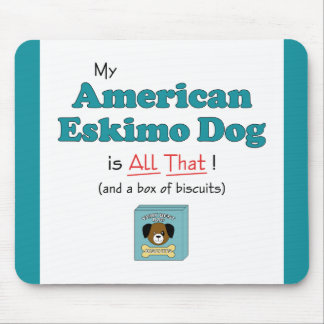 My American Eskimo Dog is All That! Mouse Pad