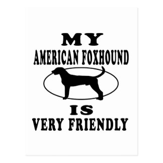 My American Foxhound is very friendly Postcard