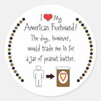 My American Foxhound Loves Peanut Butter Classic Round Sticker