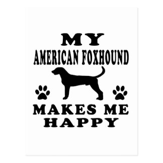 My American foxhound Makes Me Happy Postcard
