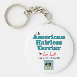 My American Hairless Terrier is All That! Key Chain