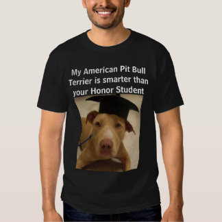 My American Pit Bull Terrier is smarter than Tees