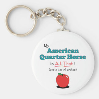 My American Quarter Horse is All That! Funny Horse Keychain