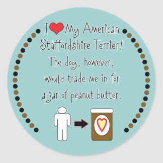 My American Staffordshire Loves Peanut Butter Classic Round Sticker