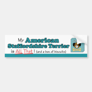 My American Staffordshire Terrier is All That! Bumper Sticker