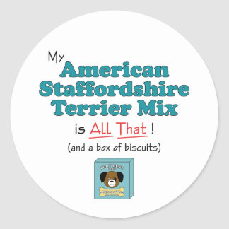 My American Staffordshire Terrier Mix is All That! Classic Round Sticker